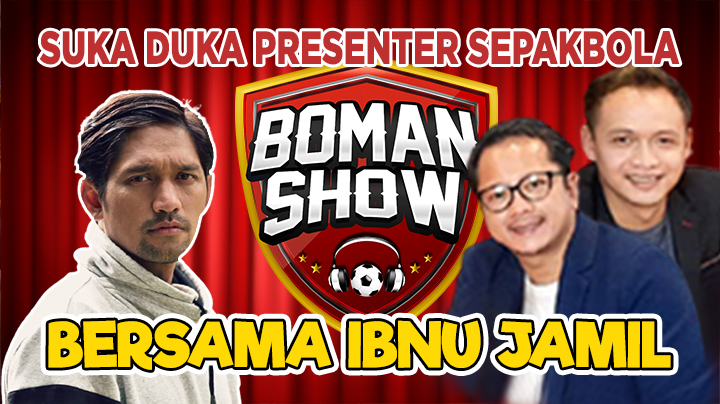 Boman Show - Suka Duka Presenter Sepakbola